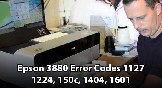 Epson 3880 Error Codes 1127, 1224, 150c, 1404, 1601